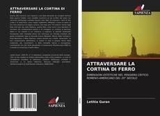 Borítókép a  ATTRAVERSARE LA CORTINA DI FERRO - hoz