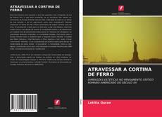 Borítókép a  ATRAVESSAR A CORTINA DE FERRO - hoz