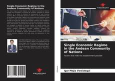 Bookcover of Single Economic Regime in the Andean Community of Nations