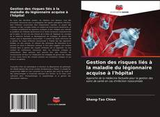Couverture de Gestion des risques liés à la maladie du légionnaire acquise à l'hôpital