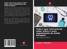 Capa do livro de Tudo o que você precisa saber sobre o novo regulamento da União Europeia