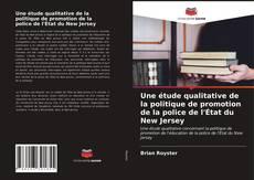 Portada del libro de Une étude qualitative de la politique de promotion de la police de l'État du New Jersey