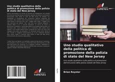 Buchcover von Uno studio qualitativo della politica di promozione della polizia di stato del New Jersey