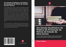 Bookcover of Um Estudo Qualitativo da Política de Promoção da Polícia do Estado de Nova Jersey