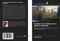 Bookcover of Cambiar los límites de la política forestal