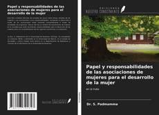 Bookcover of Papel y responsabilidades de las asociaciones de mujeres para el desarrollo de la mujer