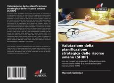 Couverture de Valutazione della pianificazione strategica delle risorse umane (SHRP)