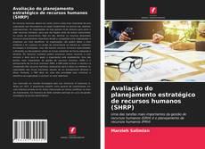 Bookcover of Avaliação do planejamento estratégico de recursos humanos (SHRP)