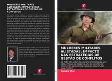 Capa do livro de MULHERES MILITARES ALISTADAS; IMPACTO DAS ESTRATÉGIAS DE GESTÃO DE CONFLITOS