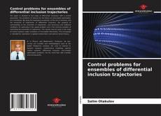 Buchcover von Control problems for ensembles of differential inclusion trajectories