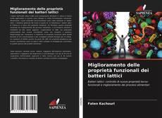 Copertina di Miglioramento delle proprietà funzionali dei batteri lattici