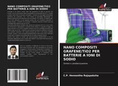 Copertina di NANO COMPOSITI GRAFENE/TiO2 PER BATTERIE A IONI DI SODIO