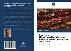 Deutsche Migrationsliteratur und interkulturelles Lernen in Südafrika kitap kapağı