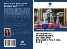 Bookcover of Lösungsmittel: Mikroskopische Eigenschaften - Empirische Parameter. Teil 2