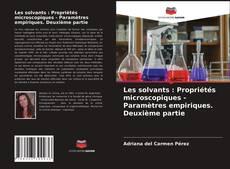 Copertina di Les solvants : Propriétés microscopiques - Paramètres empiriques. Deuxième partie