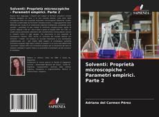 Bookcover of Solventi: Proprietà microscopiche - Parametri empirici. Parte 2