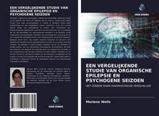 Bookcover of EEN VERGELIJKENDE STUDIE VAN ORGANISCHE EPILEPSIE EN PSYCHOGENE SEIZOEN