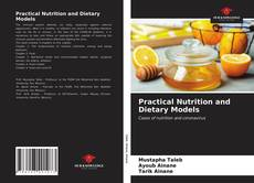 Bookcover of Practical Nutrition and Dietary Models