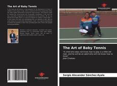 Borítókép a  The Art of Baby Tennis - hoz