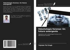 Обложка Odontología forense: Un futuro emergente