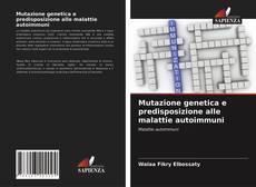 Copertina di Mutazione genetica e predisposizione alle malattie autoimmuni