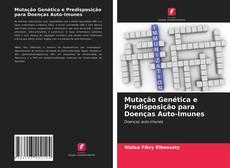 Capa do livro de Mutação Genética e Predisposição para Doenças Auto-Imunes