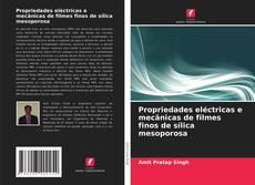 Copertina di Propriedades eléctricas e mecânicas de filmes finos de sílica mesoporosa