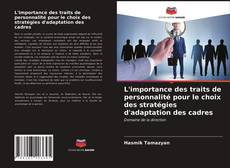 Portada del libro de L'importance des traits de personnalité pour le choix des stratégies d'adaptation des cadres