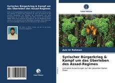 Bookcover of Syrischer Bürgerkrieg & Kampf um das Überleben des Assad-Regimes