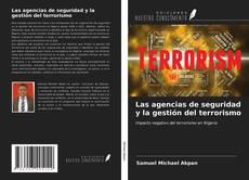 Portada del libro de Las agencias de seguridad y la gestión del terrorismo