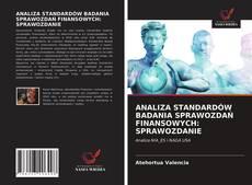 Bookcover of ANALIZA STANDARDÓW BADANIA SPRAWOZDAŃ FINANSOWYCH: SPRAWOZDANIE