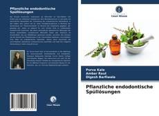 Обложка Pflanzliche endodontische Spüll?sungen