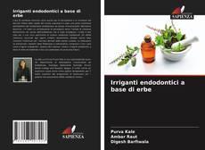 Обложка Irriganti endodontici a base di erbe