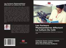 Capa do livro de Les Facteurs Phytosanitaires Affectant La Culture Du Café