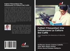 Couverture de Fattori Fitosanitari Che Influenzano La Coltura Del Caffè