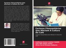 Capa do livro de Factores Fitossanitários Que Afectam A Cultura Do Café