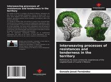 Capa do livro de Interweaving processes of resistances and tenderness in the territory