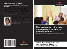 Portada del libro de The evaluation of school management in today's primary school.