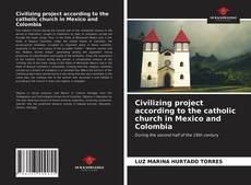 Capa do livro de Civilizing project according to the catholic church in Mexico and Colombia