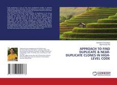 Bookcover of APPROACH TO FIND DUPLICATE & NEAR-DUPLICATE CLONES IN HIGH-LEVEL CODE