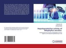 Bookcover of Hepatoprotective activity of Allophyllus serratus