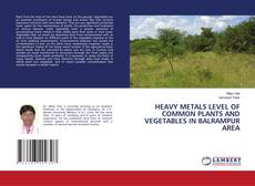 Capa do livro de HEAVY METALS LEVEL OF COMMON PLANTS AND VEGETABLES IN BALRAMPUR AREA