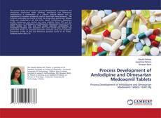 Buchcover von Process Development of Amlodipine and Olmesartan Medoxomil Tablets