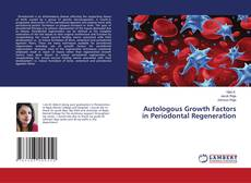 Bookcover of Autologous Growth Factors in Periodontal Regeneration