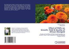 Bookcover of Effect of PGR's on Growth, Yield & Quality of African Marigold