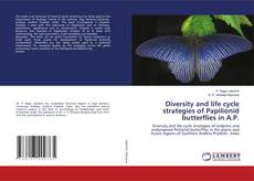Bookcover of Diversity and life cycle strategies of Papilionid butterflies in A.P.