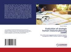 Couverture de Evaluation of strategic human resource planning (SHRP)