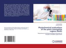 Bookcover of Phytochemical evaluations of the plant Limnophila rugosa (Roth)