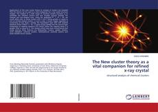 Copertina di The New cluster theory as a vital companion for refined x-ray crystal