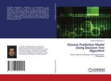 Bookcover of Disease Prediction Model Using Decision Tree Algorithm